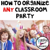 Party Planning Guides for Teachers, Room Parents and Parent Volunteers!