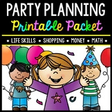 Party Planning - Shopping - Life Skills - Money - Math - Real World - Budget
