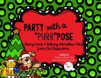 """Party with a """"Purr""""pose: Christmas Service Learning Project for Homeless Animals"""
