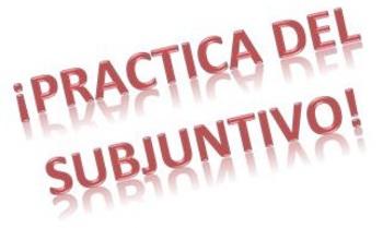 Pasado y Presente del Subjuntivo- Practice and games in the Spanish Subjunctive