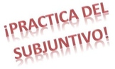 Pasado y Presente del Subjuntivo- Practice and games in th