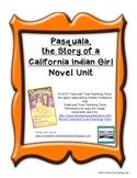 Pasquala: The Story of a California Indian Girl NOVEL UNIT