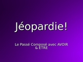 Passé Composé with AVOIR and ETRE : Jeopardy-style Game