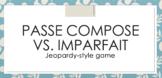 Passé Composé vs. Imparfait : Jeopardy-style Game