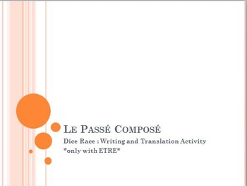 Passé Composé with ETRE : dice race : writing & translation activity