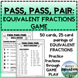 Pass, Pass, Pair - EQUIVALENT FRACTIONS (matching game)