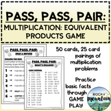 Pass, Pass, Pair - MULTIPLICATION: EQUIVALENT PRODUCTS (matching game)
