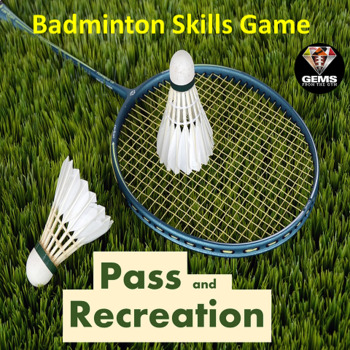 Pass and Recreation!  Badminton Skills Physical Education Game!