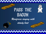 Pass the Bacon - A Singing, Steady Beat, Substitute Activity