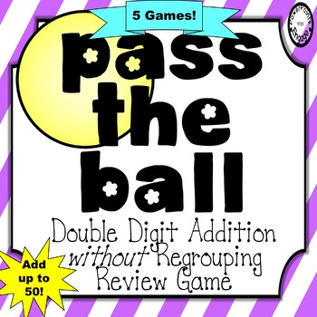 Pass the Ball Review Game {Double Digit Addition without Regrouping}