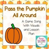 Pass the Pumpkin - Game Song Lesson Plan with Extension Ac