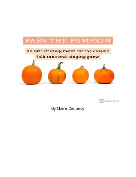 Pass the Pumpkin Song/Game with Orff Arrangement - PDF version