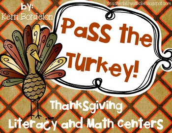 Pass the Turkey! Thanksgiving Literacy and Math Centers