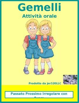 Passato prossimo irregolare con avere Gemelli Twins Speaking activity