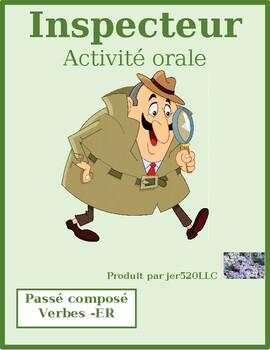 Passé Composé ER French verbs Inspecteur Speaking activity