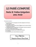 Passe Compose Partie II: Verbes Irreguliers avec Avoir