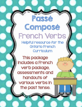 Passé Composé Past Tense Activities and Assessments for Core French Ontario