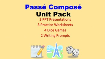 Passe Compose Unit Pack: PPT Lessons, Worksheets, Dice Gam