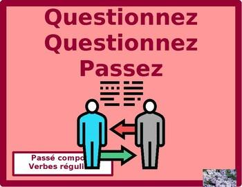 Passé composé of Regular verbs Question Question Pass activity