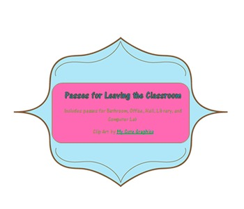Passes for Leaving the Classroom