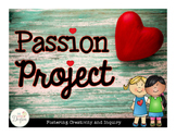 Passion Project: Fostering Creativity and Inquiry!