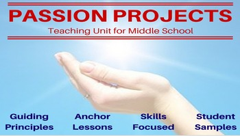 Passion Project - Genius Hour - Middle School Teaching Unit