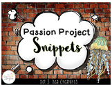 Passion Project Snippets: Sea Creatures