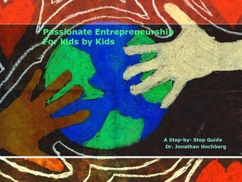 Passionate Entrepreneurship for Kids by Kids-Economics-Business-Life Skills