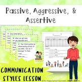 Passive Aggressive & Assertive: Communication Styles Lesson + Task Cards