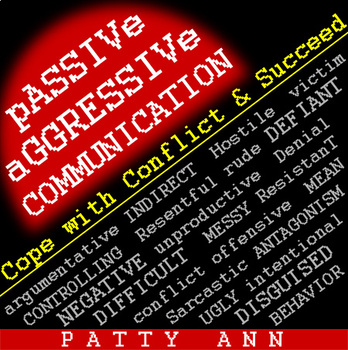 Oral Communication Skills: Cope with Passive Aggressive Conflicts & Succeed !