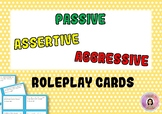 Passive, Assertive, Aggressive Roleplay Scenario Cards (Growing Pack)