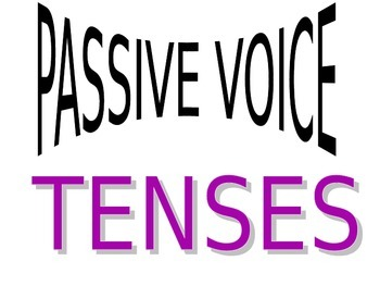 Passive Voice Tenses  - Lesson with powerpoint