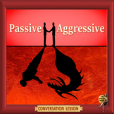 Passive aggressive – ESL adult conversation and debate power-point lesson