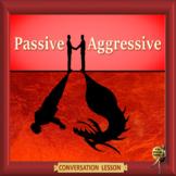 Passive aggressive – ESL adult conversation and debate power-point lesson