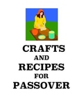 Passover Crafts and Recipes