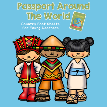 Passport Around the World - Country Fact Sheets For 23 Nations