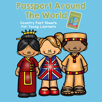 Passport Around the World - Country Fact Sheets for Eight Nations