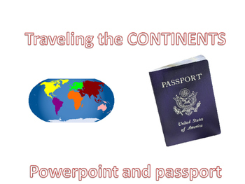 Passport and Powerpoint to learn about traveling the 7 Continents