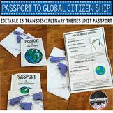 IB Transdisciplinary Themes Passport to Global Citizenship (editable)