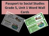 Passport to Social Studies: Word Wall Cards Grade 5, Unit 1 (2  versions)