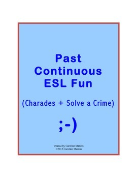Past Continuous ESL Fun (Charades and Solve a Crime)