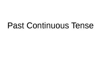 Past Continuous (form, when we use) PPT