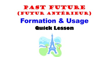 Past Future (Futur Anterieur) Formation and Usage: French Quick Lesson
