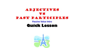 Past Participle vs Adjective (Passive Voice Intro): French