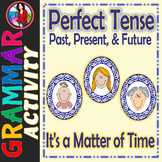 Perfect Tense, Past, Present, and Future Perfect Tense Activity