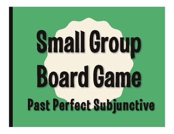 Spanish Past Perfect Subjunctive Board Game