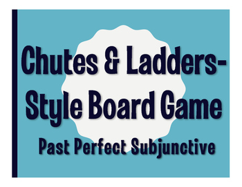 Spanish Past Perfect Subjunctive Chutes and Ladders-Style Game