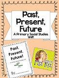 Past, Present, Future- A Primary Social Studies Unit!