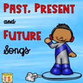 Past, Present, and Future Songs and Rhymes
