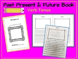 Past Present and Future: Verb Tense Book